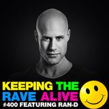 Keeping The Rave Alive Episode 400 feat. Ran-D