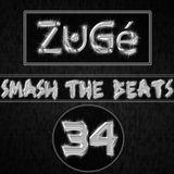 ZuGé - Smash The Beats 34 (15/06/2013)