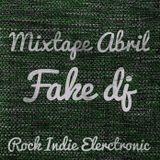 Mixtape Abril @ Fake Dj