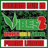 Weekly Mix #19 -  Vibes 2 [Raggea D&B + Jungle + Oldschool]