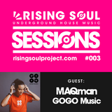 Rising Soul Sessions #003 (Guest Mix: MAQman - GoGo Music)