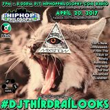 "DjThirdRaiLooks ""Third Degree Burns Mixshow"" April 20, 2017 on Hip Hop Philosophy.com Radio"