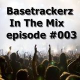Basetrackerz In The Mix episode #003