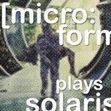[micro:form] plays SOLARIS by Stanislaw LEM @LSClub 09_2013 | Bad Orb