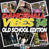 DANCEHALL VIBES 14 (OLD SCHOOL EDITION)