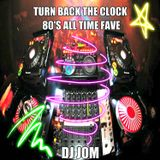 Turn Back the Clock - 80's All Time Fave