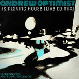Andrew Optimist is Playing House (live DJ mix)(ft. on Radio Milwaukee)