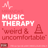 Show #16: Weird & Uncomfortable