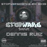 STOPWARS!dance mix #032 Dennis Ruiz