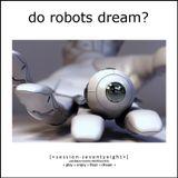 Do Robots Dream? [session 078]