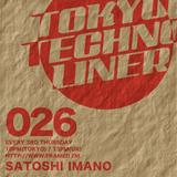 Tokyo Techno Liner EP026 - SATOSHI IMANO