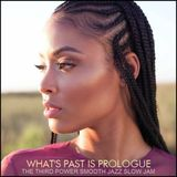 """SMOOTH JAZZ SLOW JAM - """"What's Past is Prologue"""""""