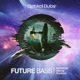 Optikal Dubs - Future Bass (Mixed by Shaka Bass)