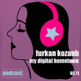 My Digital Hometown by furkan kozanli (podcast)