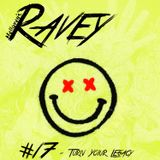 Hellaven's Ravey #17 – Turn Your Legacy