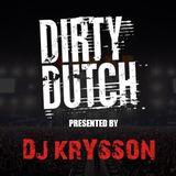 Dirty Dutch #09 - Mixed by DJ Krysson