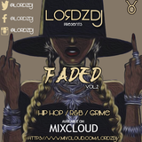 @LORDZDJ Presents: FADED Vol.2
