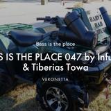 BASS IS THE PLACE 47 - w/ Tiberias Towa