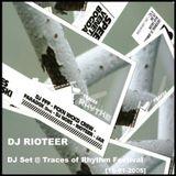 [SRmix008] DJ Rioteer - DJ set @ Traces of Rhythm Festival (15-01-2005)
