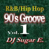 90's Groove Vol.1 (R&B/Hip Hop) - DJ Sugar E.