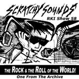 Scratchy Sounds 'The Rock and The Roll of The World' Archive: RKI Show Cinquantotto [Serie 3 #13]