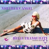 Northern Angel - Belle Tranquility 018 on AVIVMedia.fm [14.9.18]