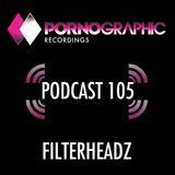 Pornographic Podcast 105 with Filterheadz