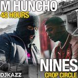 M HUNCHO & NINES MIX! 2018 (48HOURS - CROP CIRCLE) #DJKAZZ