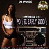 DJ WASS - 90s TO EARLY 2000s DANCEHALL MIX (CLASSIC EDITION)