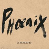 DJ No Breakfast - PHOENIX