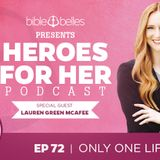 EP 72: Lauren Green McAfee – Only One Life