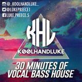 KoolHandLuke 30 minutes of vocal bass house