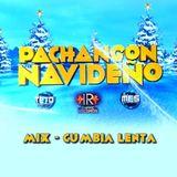 Pachangon Navideño Mix (Cumbia Lenta) Dj Teto & Dj Mes I.R.