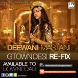 Gtown Desi - Deewani Mastani (Remix)