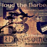 The JJPinkman's BBBThreesome Show - 3 Guest Mix Floyd the Barber [06-08-2016)