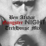 Ben Afshar - Gangster Night (TechHouse Mix) 2014 Mix