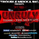 DJ-M.o.M - PRESENTS - UNRULY - TR888 (THE MIXTAPE)