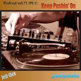 Podcast vol.71 (Pt.1) - Keep Pushin' On