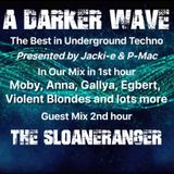 #200 A Darker Wave 15-12-2018 (with guest mix in 2nd hour specially recorded by The SloaneRanger)