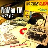 NoMen FM #27 Part 2 - Two Sevens Clash!