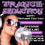 Trance Seduction Episode Five - 2 Hours of Continuous Trance