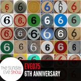 Sunday Eve #75 feat. 6th anniversary