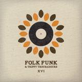 Folk Funk and Trippy Troubadours xvi
