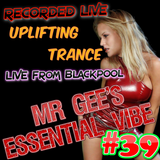 Mr Gee's Essential Vibe Show No #39 - LIVE From Blackpool - Playback 5th October 2017