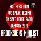 Brothers Grim - We Speak Techno On Safe House Radio - Brooksie & Nihilist (Extended Mix) - Jan 2019