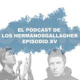 EPISODIO 15 DEL PODCAST DE LOS HERMANOS GALLAGHER - OASIS.