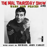 The Mal Thursday Show #149: Wars and Peaces