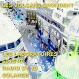 LES LABORATOIRES - S01E10 Les Volcans Grondent - 08/12/2016 - RADIODY10.COM
