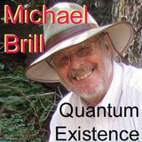 Times and Frequencies in Our Lives on Quantum Existence with Michael Brill