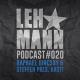 Raphael Dincsoy & Steffen pres. RAST! - Lehmann Club Podcast #20